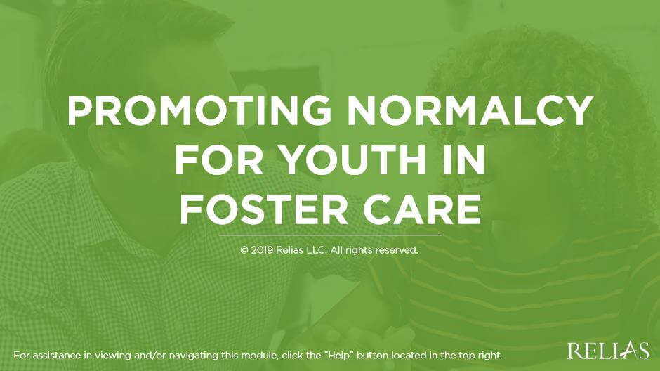 Promoting Normalcy for Youth in Foster Care
