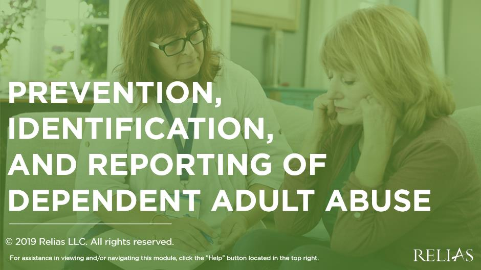 Prevention, Identification, and Reporting of Dependent Adult Abuse