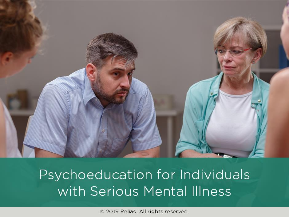 Psychoeducation for Individuals with Serious Mental Illness