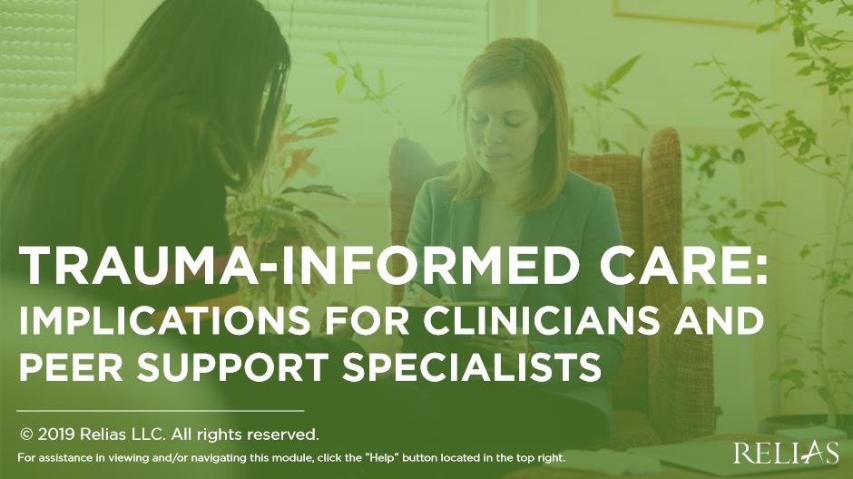Trauma-Informed Care: Implications for Clinicians and Peer Support Specialists