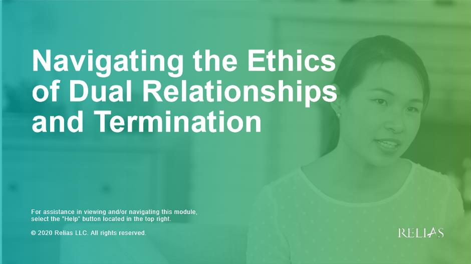 Navigating the Ethics of Dual Relationships and Termination