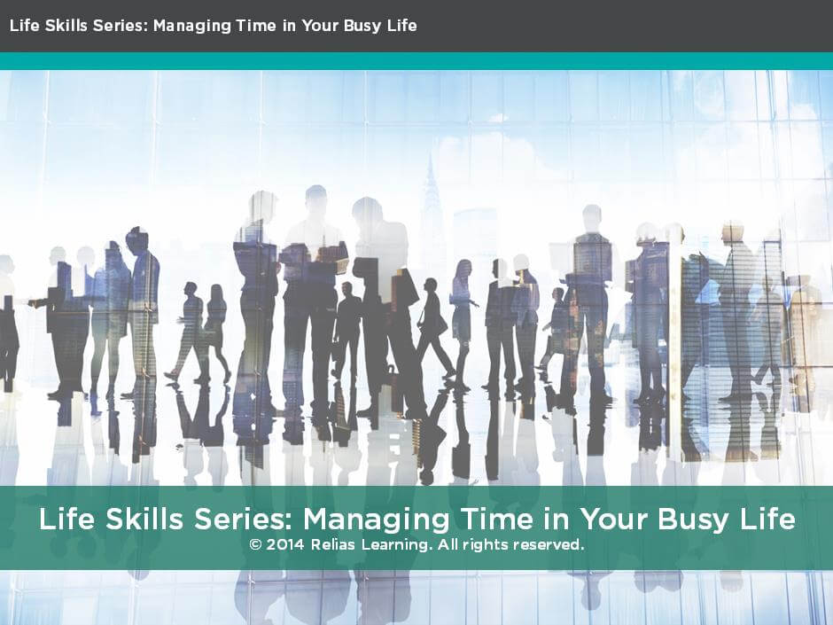 Life Skills Series: Managing Time in Your Busy Life