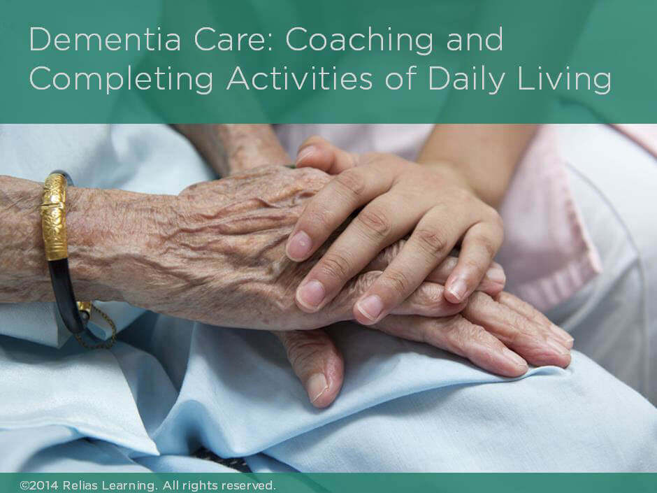 Dementia Care: Coaching and Completing Activities of Daily Living