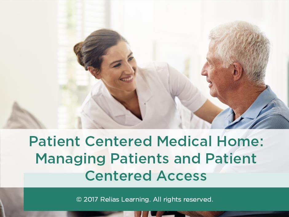 Patient Centered Medical Home: Managing Patients and Patient Centered Access