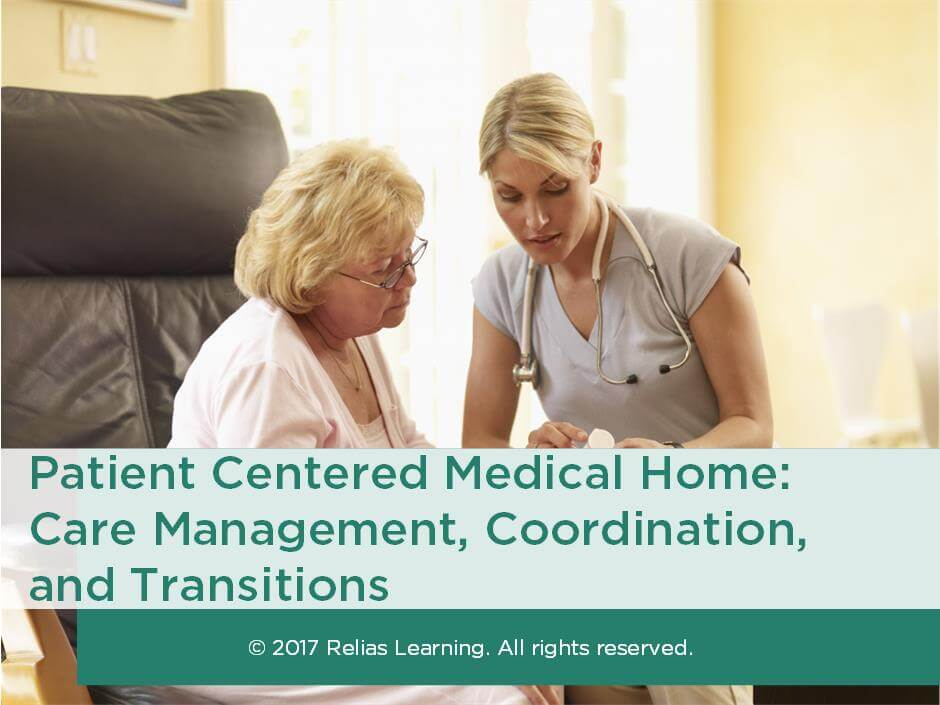 Patient Centered Medical Home: Care Management, Coordination, and Transition