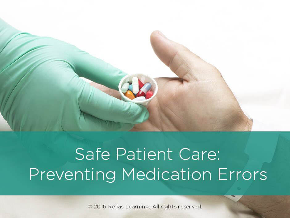 Safe Patient Care: Preventing Medication Errors