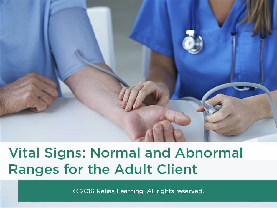 Vital Signs: Normal and Abnormal Ranges for the Adult Client