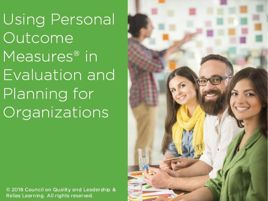 Using Personal Outcome Measures® in Evaluation and Planning for Organizations