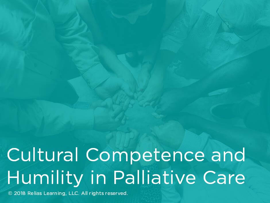 Cultural Competence and Humility in Palliative Care