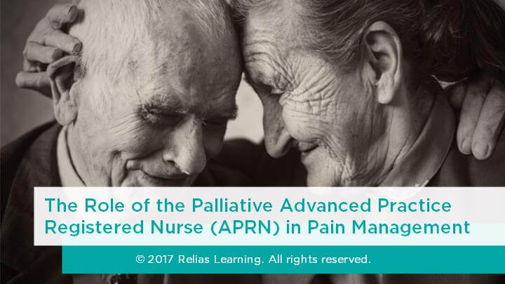 The Role of the Palliative Advanced Practice Registered Nurse (APRN) in Pain Management