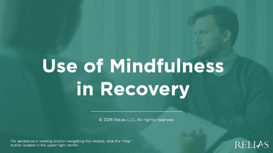 Use of Mindfulness in Recovery