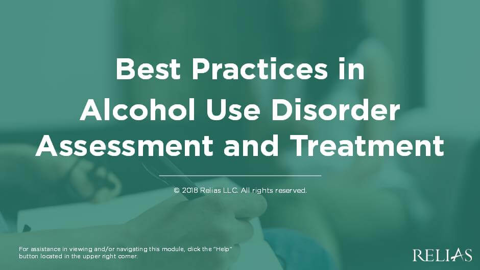 Best Practices in Alcohol Use Disorder Assessment and Treatment