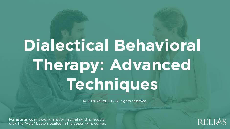 Dialectical Behavioral Therapy: Advanced Techniques