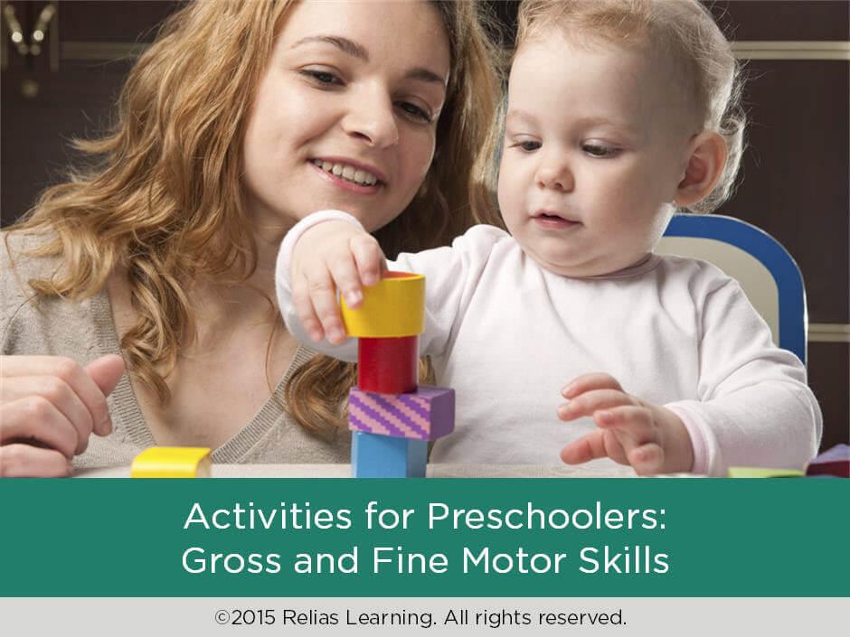 Activities for Preschoolers: Gross and Fine Motor Skills