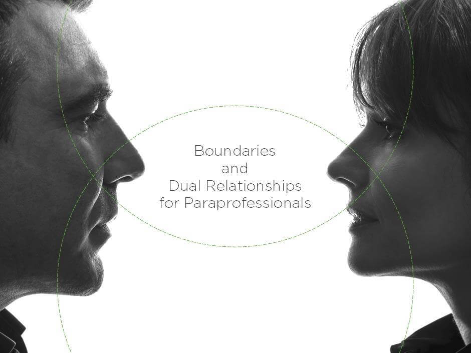 Boundaries and Dual Relationships for Paraprofessionals
