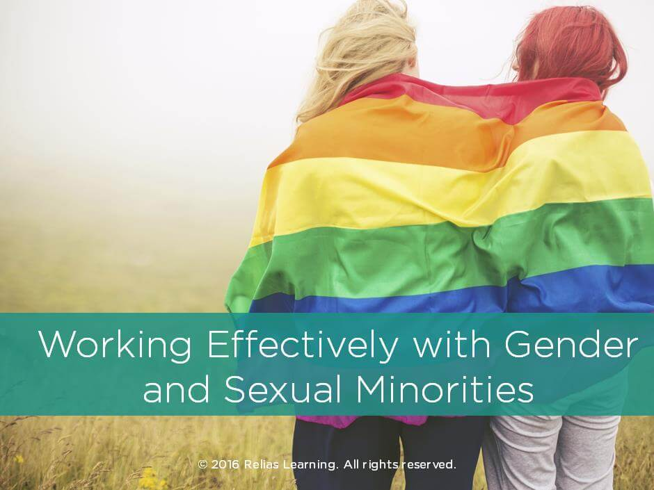 Working Effectively with Gender and Sexual Minorities