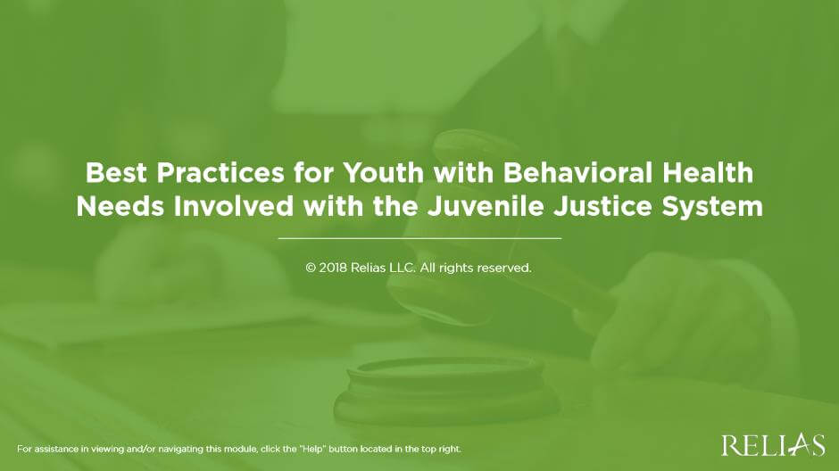 Best Practices for Youth with Behavioral Health Needs involved with the Juvenile Justice System