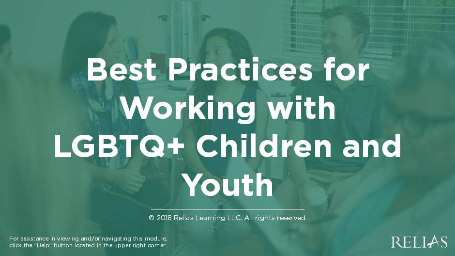 Best Practices for Working with LGBTQ Children and Youth