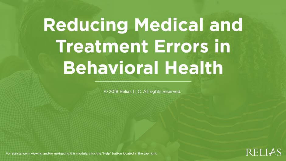 Reducing Medical and Treatment Errors in Behavioral Health