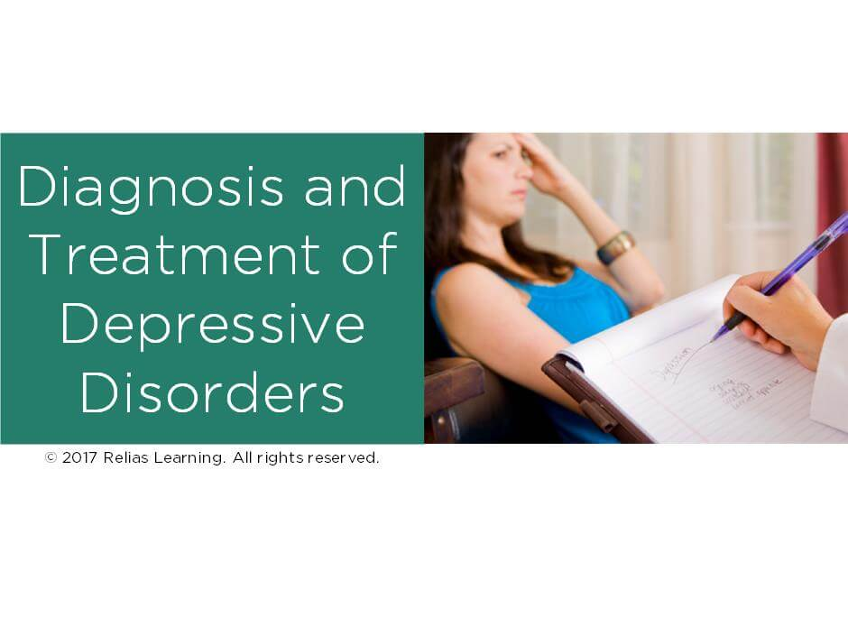 Diagnosis and Treatment of Depressive Disorders