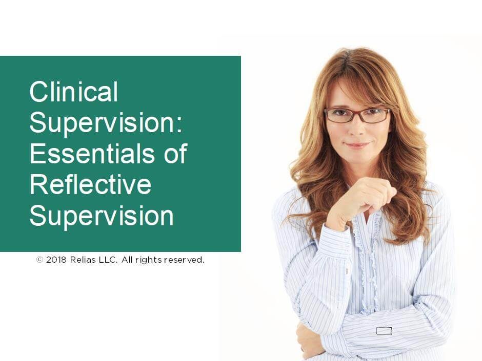 Clinical Supervision: Essentials of Reflective Supervision
