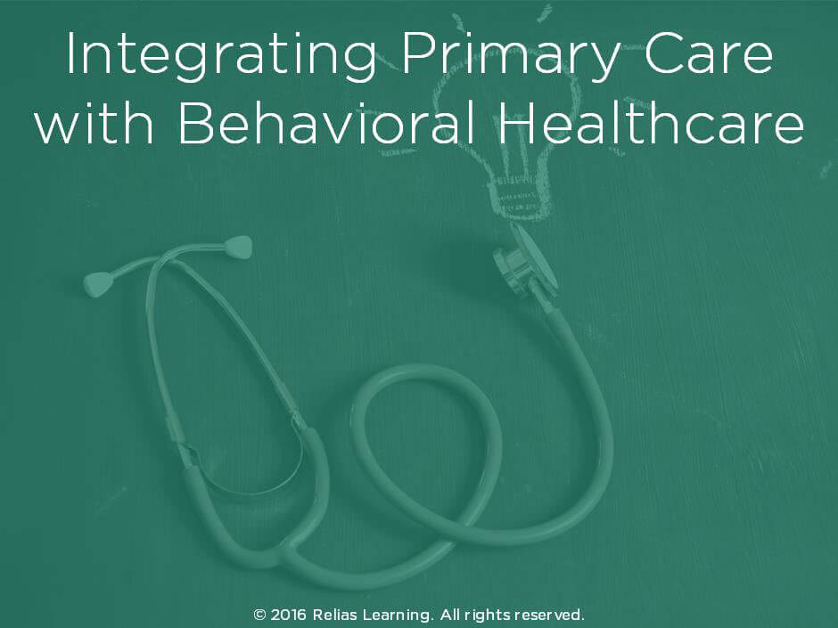 Integrating Primary Care with Behavioral Healthcare