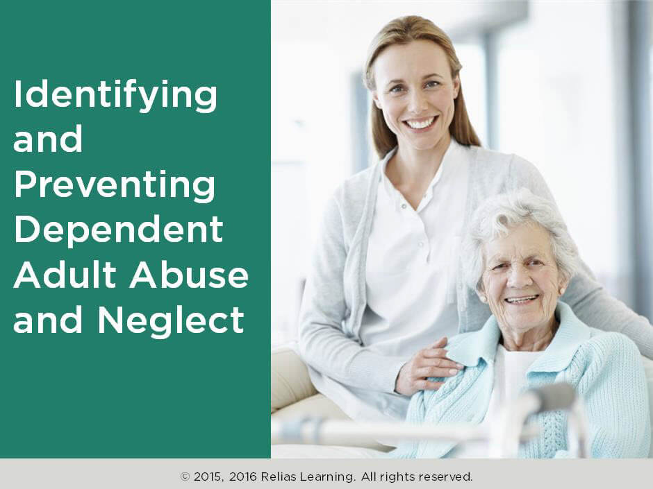 Identifying and Preventing Dependent Adult Abuse and Neglect