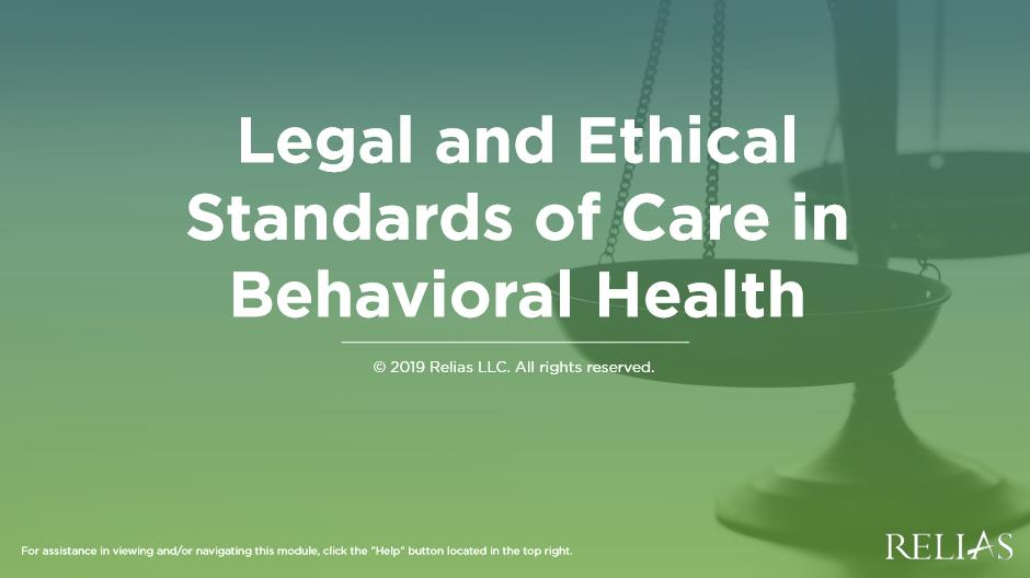 Legal and Ethical Standards of Care in Behavioral Health