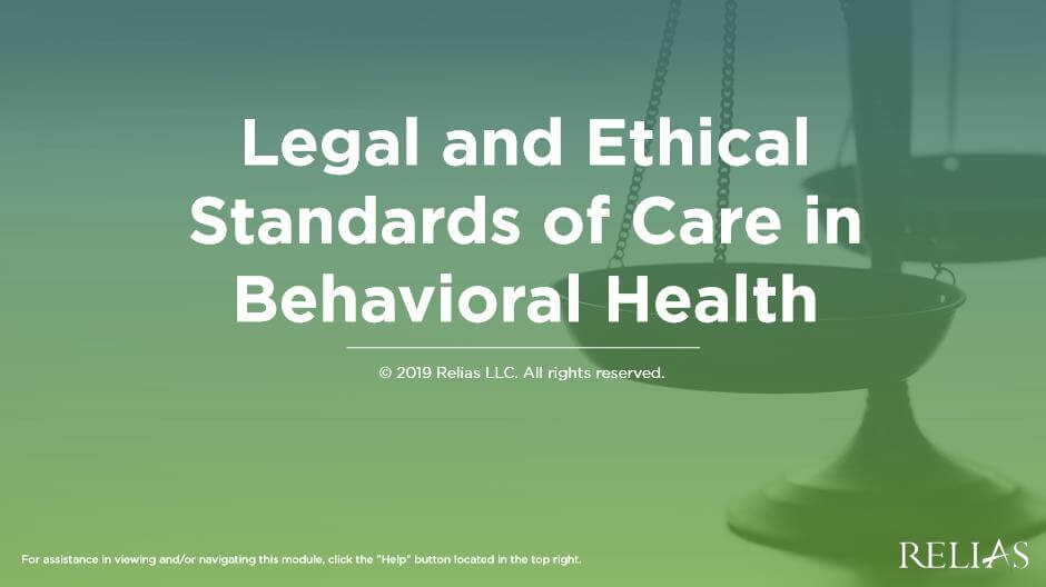 Law, Ethics and Standards of Care in Behavioral Health