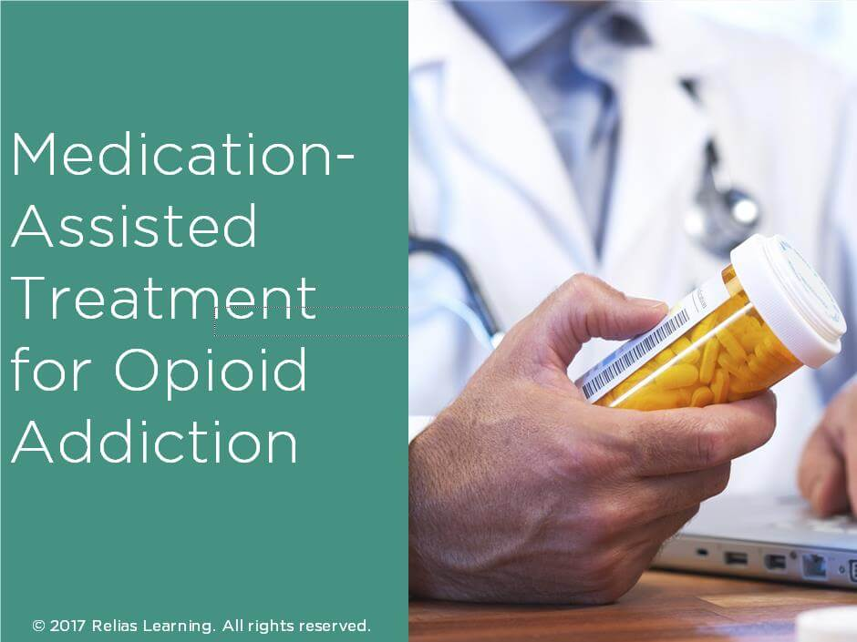 Medication-Assisted Treatment for Opioid Addiction
