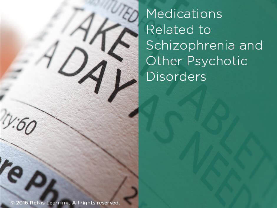 Medications Related to Schizophrenia and Other Psychotic Disorders