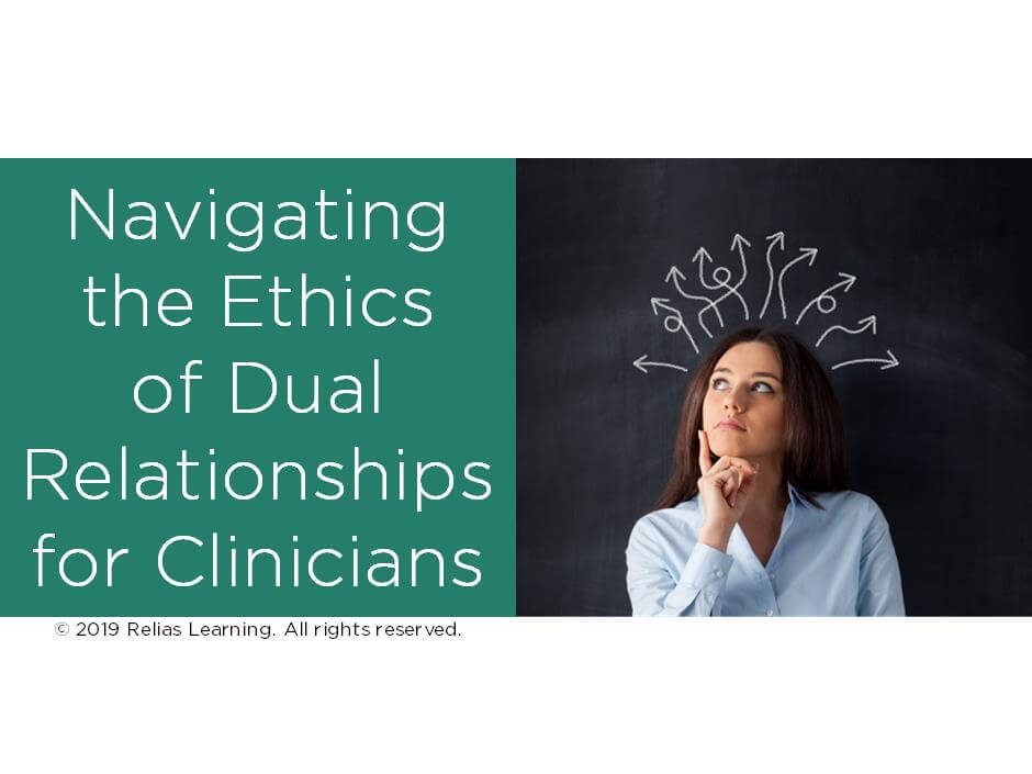 Navigating the Ethics of Dual Relationships for Clinicians