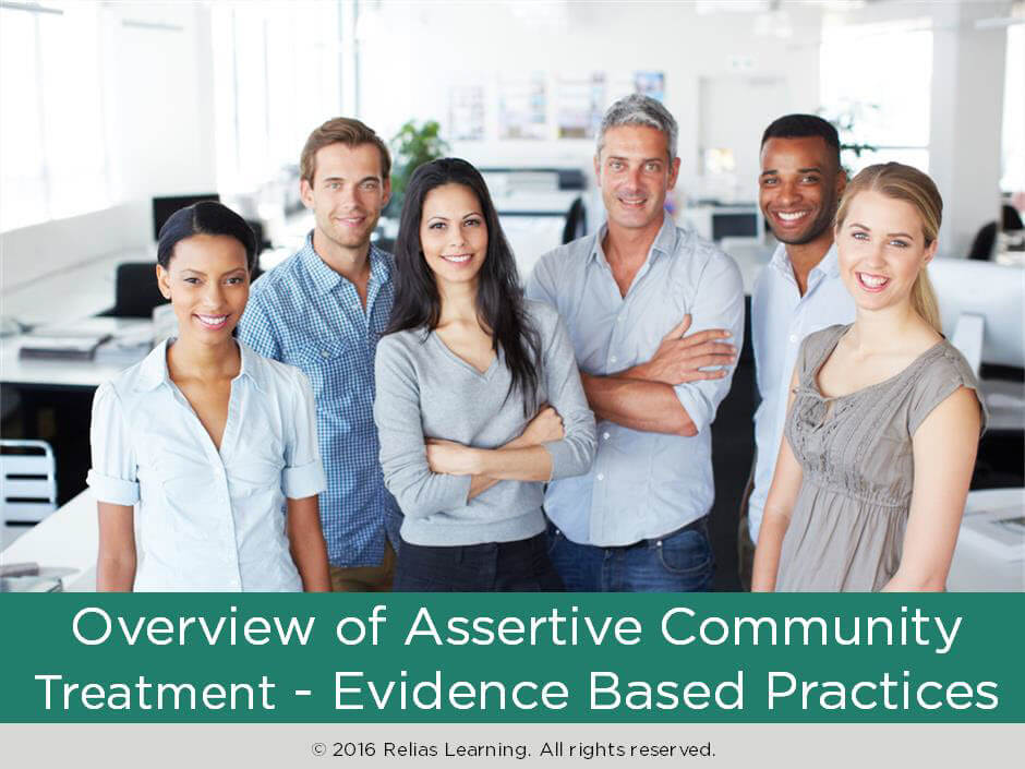 Overview of Assertive Community Treatment: Evidence-Based Practices