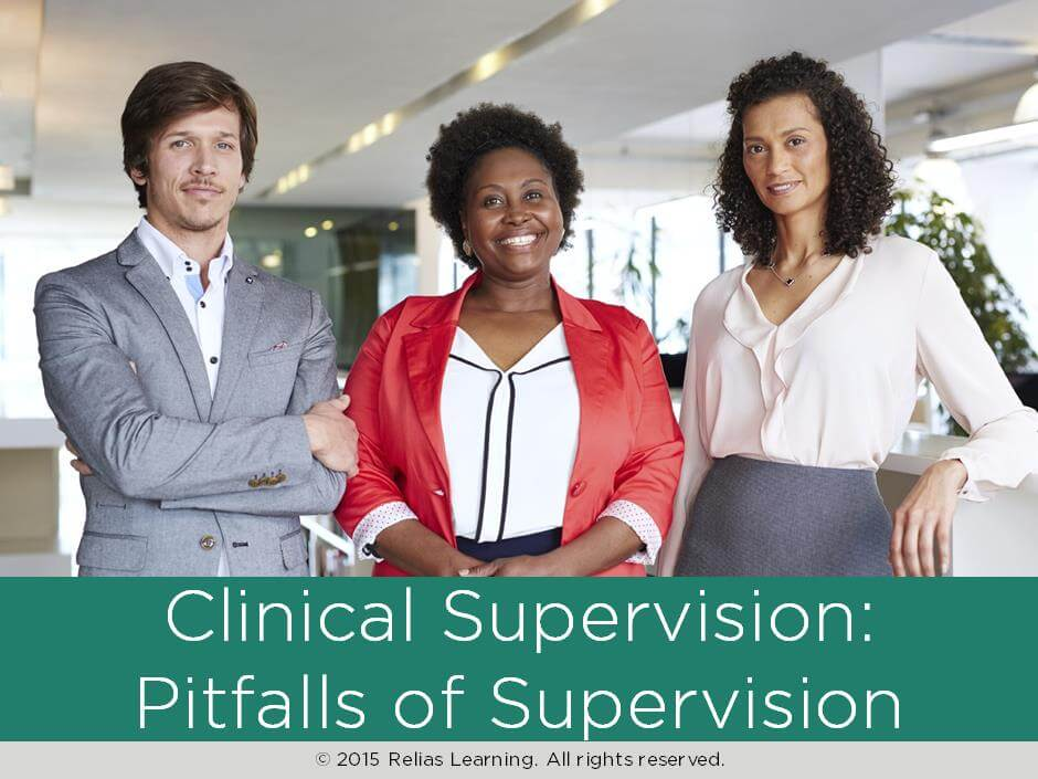 Clinical Supervision: Pitfalls of Supervision