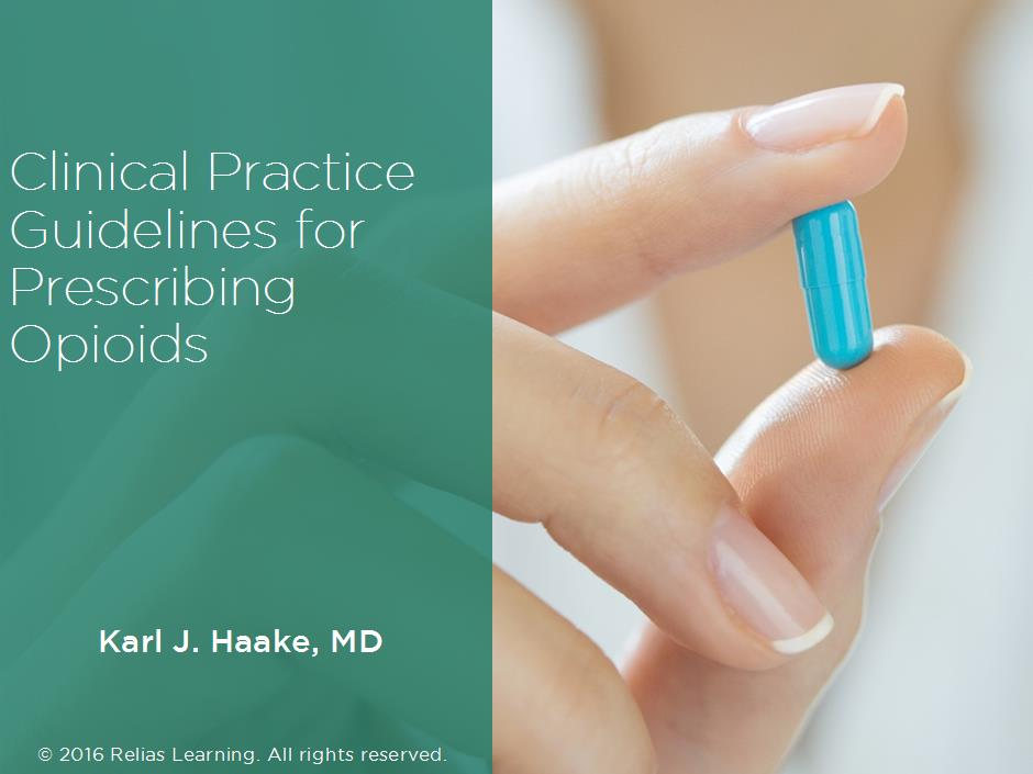 Clinical Practice Guidelines for Prescribing Opioids