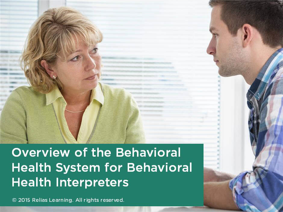 Overview of the Behavioral Health System for Behavioral Health Interpreters