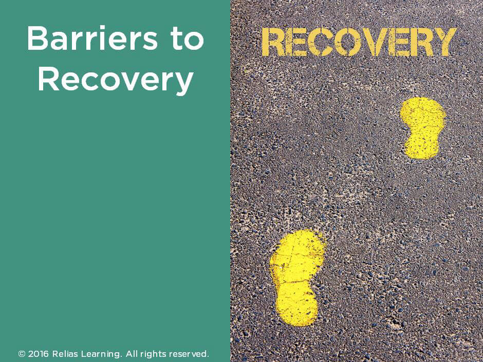 Barriers to Recovery