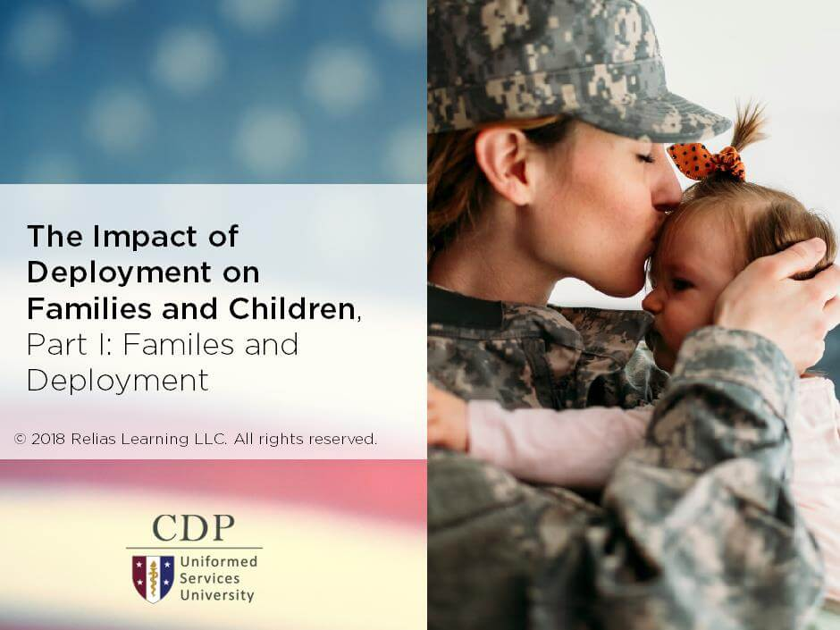The Impact of Deployment and Combat Stress on Families and Children, Part I: Families and Deployment