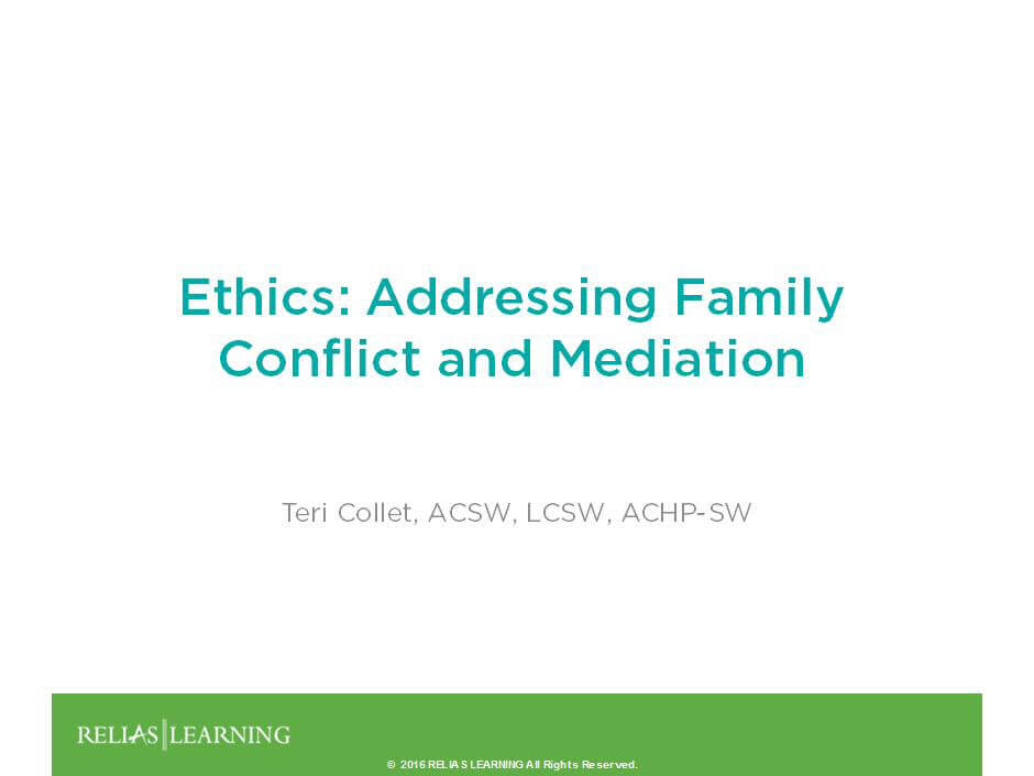 ethics addressing family conflict and mediation relias academy