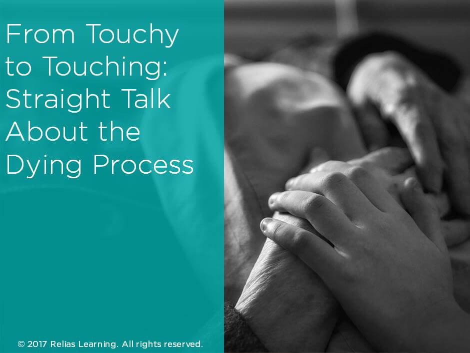 From Touchy to Touching: Straight Talk About the Dying Process