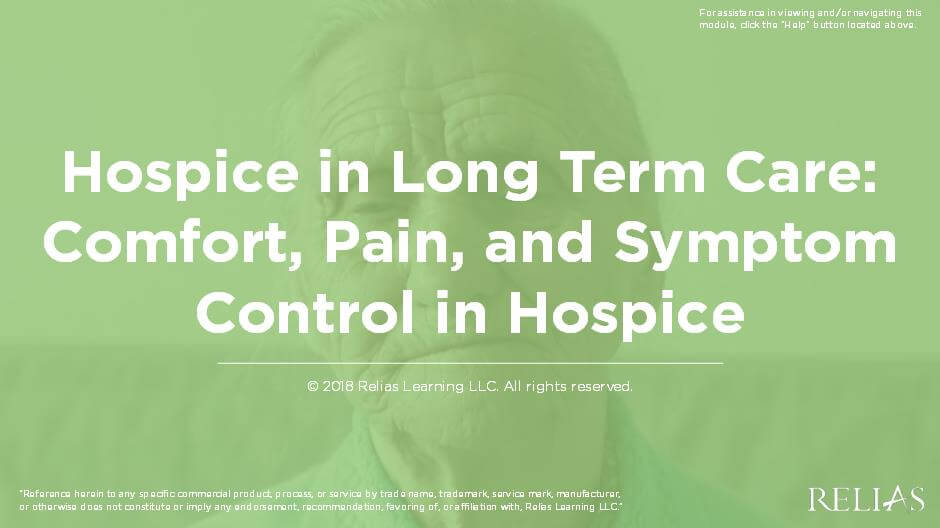 Hospice in Long Term Care: Comfort, Pain, and Symptom Control in Hospice