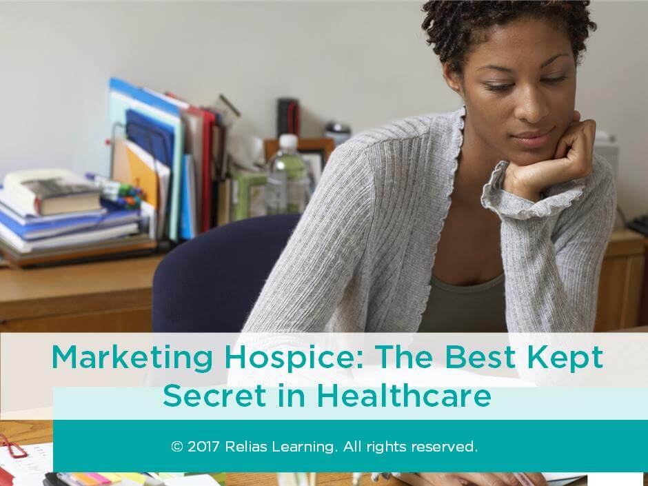 Marketing Hospice: The Best Kept Secret in Healthcare