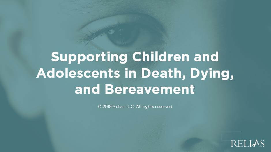 Supporting Children and Adolescents in Death, Dying, and Bereavement