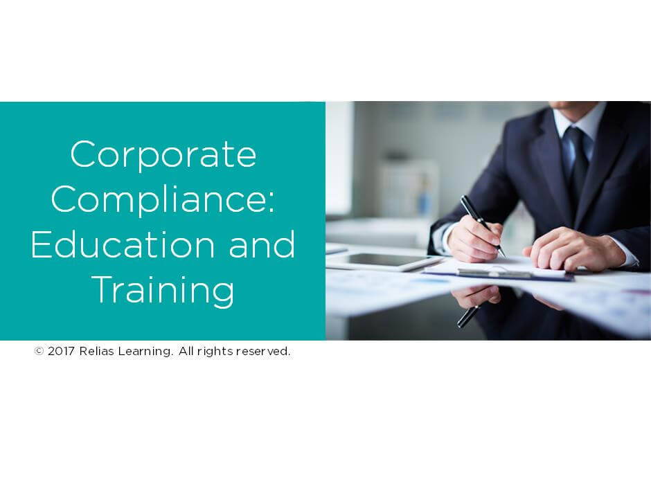 Corporate Compliance: Education and Training