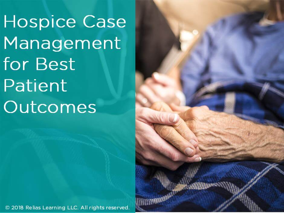 Hospice Case Management for Best Patient Outcomes