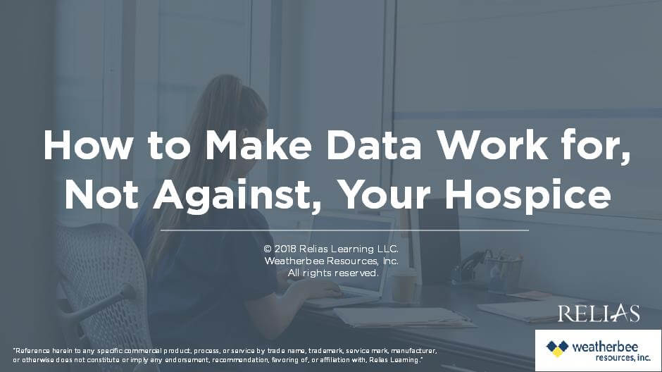 Hospice Data - Part 2: How to Make It Work For, Not Against, Your Hospice