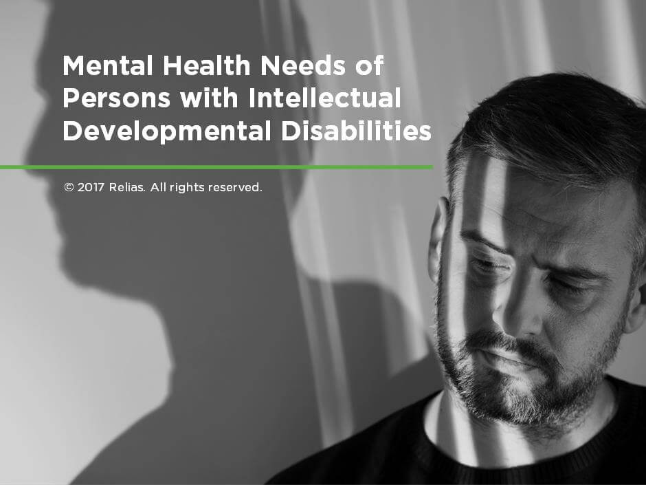 Mental Health Needs of Persons With Intellectual and Developmental Disabilities