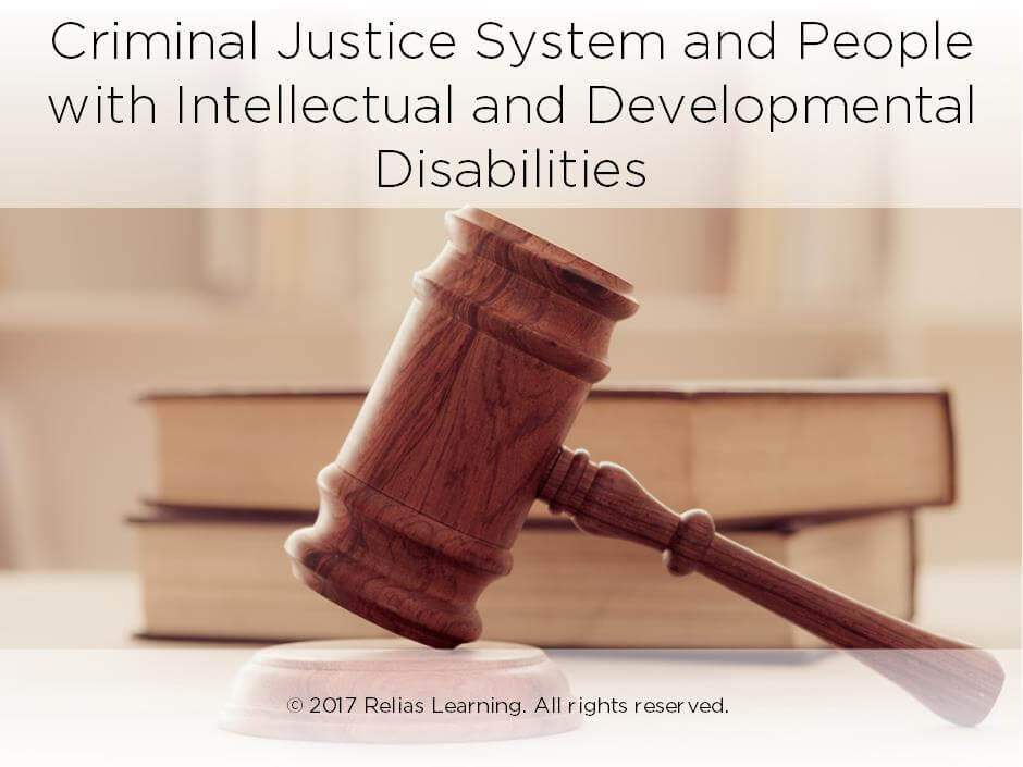 Criminal Justice System and People with Intellectual and Developmental Disabilities