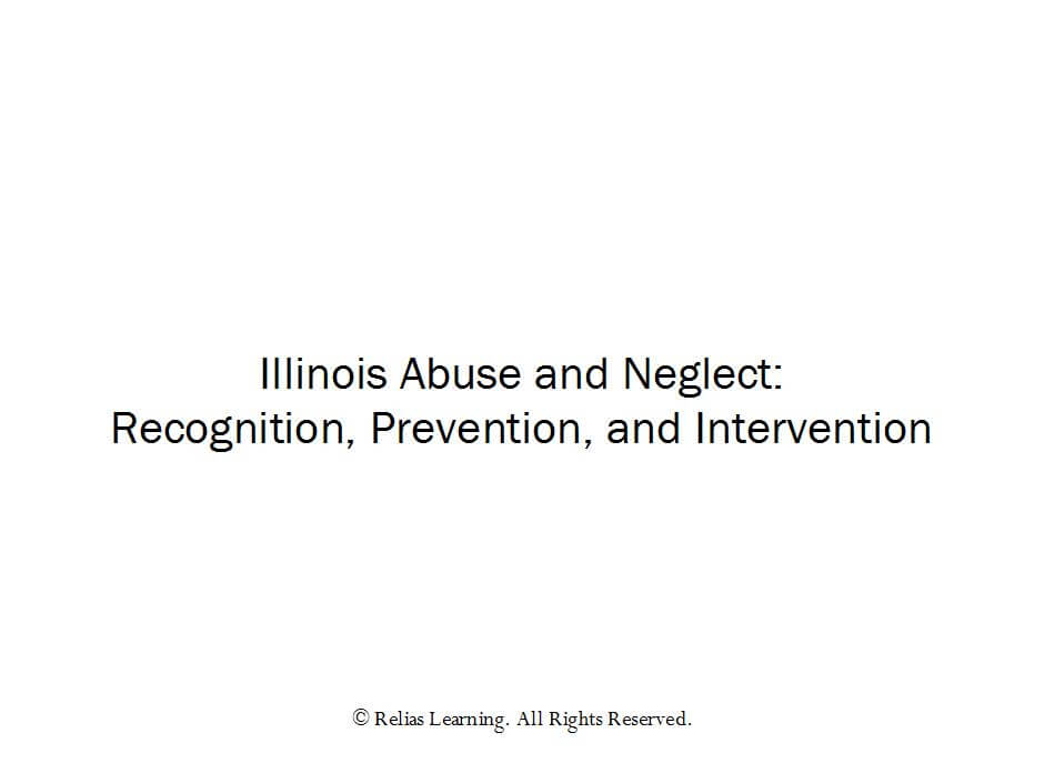 Illinois Abuse and Neglect: Recognition, Prevention, and Intervention