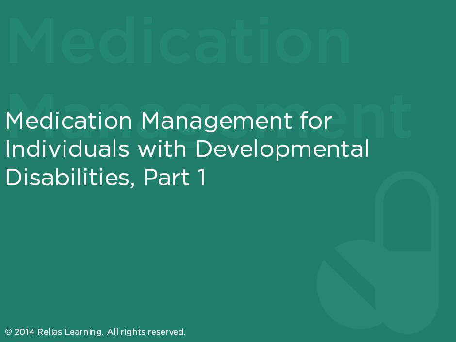 Medication Management for Individuals with Developmental Disabilities Part 1